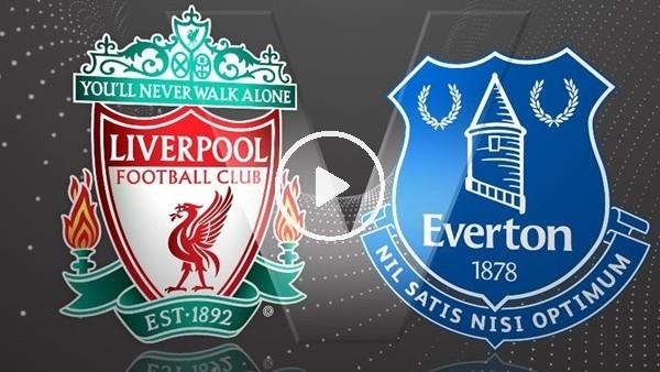 Liverpool - Everton (CANLI İZLE)