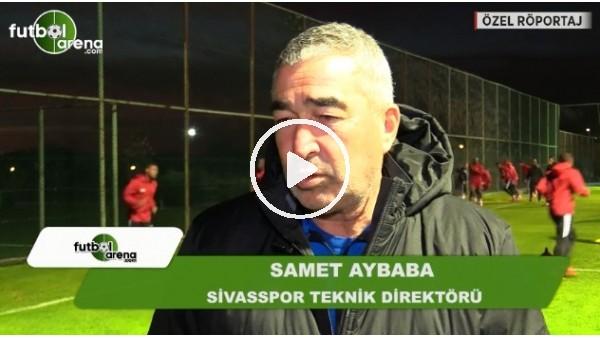 """Samet Aybaba'dan transfer mesajı! """"İstediğimiz oyuncuları..."""""""