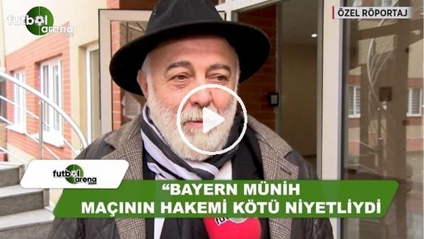 """Sinan Vardar: """"Bayern Münih maçının hakemi kötü niyetliydi"""""""