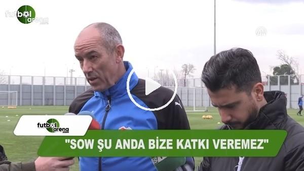 Le Guen ve Bursaspor kulüp doktorundan Sow açıklaması