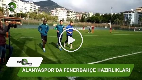 Alanyaspor'da Fenerbahçe hazırlıkları