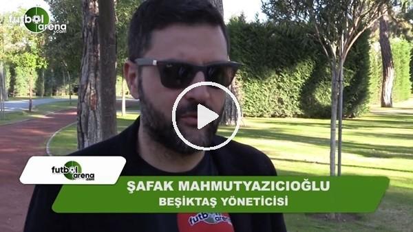 """Şafak Mahmutyazıcıoğlu: """"Bayern Münih'i eleyeceğimize inanıyorum"""""""
