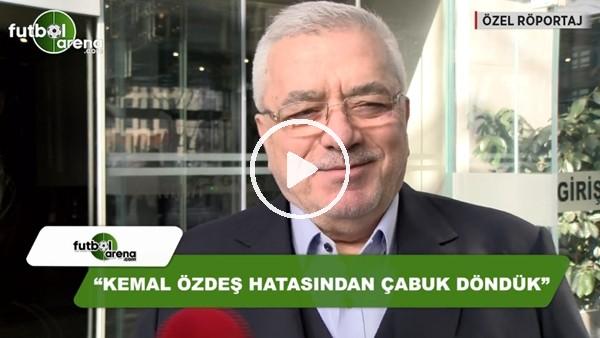 """Hasan Hilmi Öksüz: """"Kemal Özdeş hatasından çabuk döndük"""""""