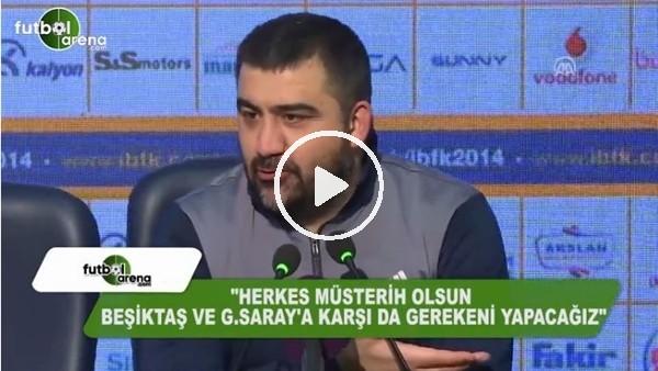 """Ümit Özat: """"Herkes müsterih olsun Beşiktaş ve Galatasaray'a karşı da gerekeni yapacağız"""""""