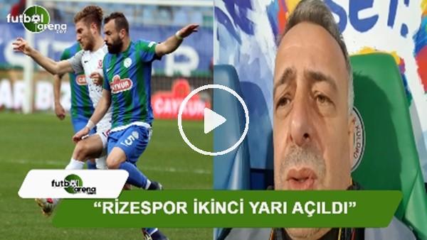 """Selim Denizalp: """"Rizespor ikinci yarı açıldı"""""""