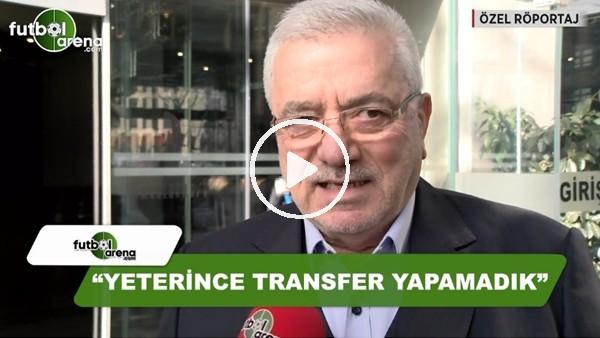 """Hasan Hilmi Öksüz: """"Yeterince transfer yapmadık"""""""