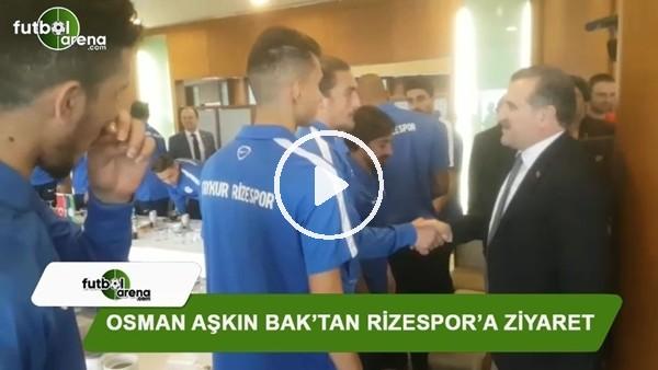 Osman Aşkın Bak'tan Rizespor'a ziyaret