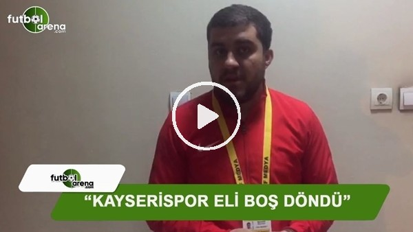 """Memduh Borazan: """"Kayserispor eli boş döndü"""""""