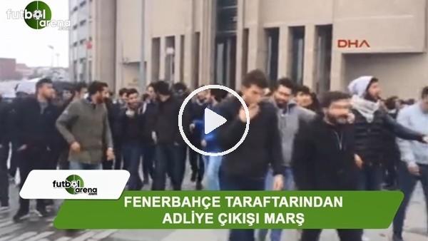 Fenerbahçe taraftarından adliye çıkışı marş