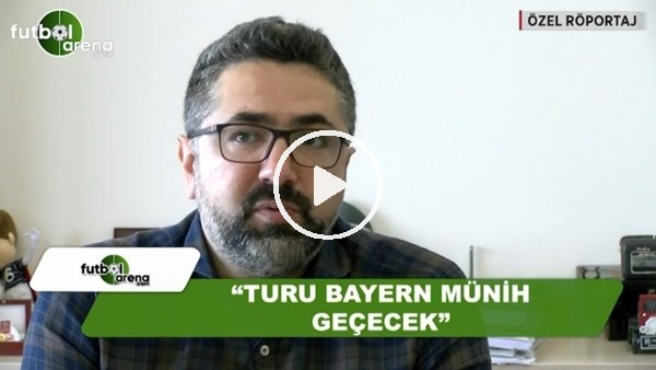 """Serdar Ali Çelikler: """"Turu Bayern Münih geçecek"""""""