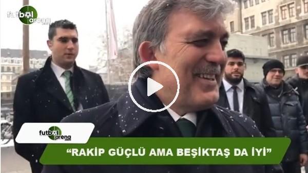 11. Cumhurbaşkanı Abdullah Gül, FutbolArena'ya konuştu