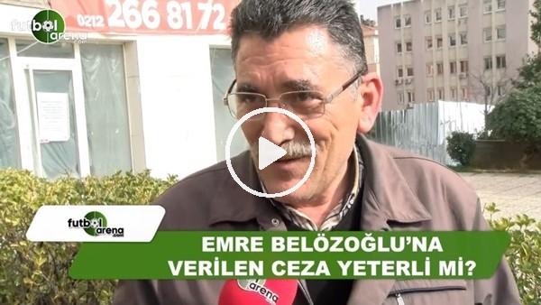 Emre Belözoğlu'na verilen ceza yeterli mi?