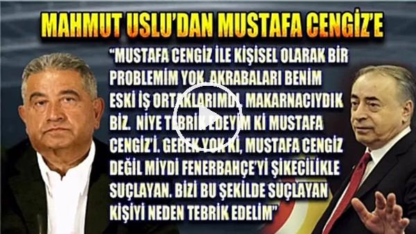 """Mahmut Uslu: """"Mustafa Cengiz'i neden tebrik edeyim?"""""""