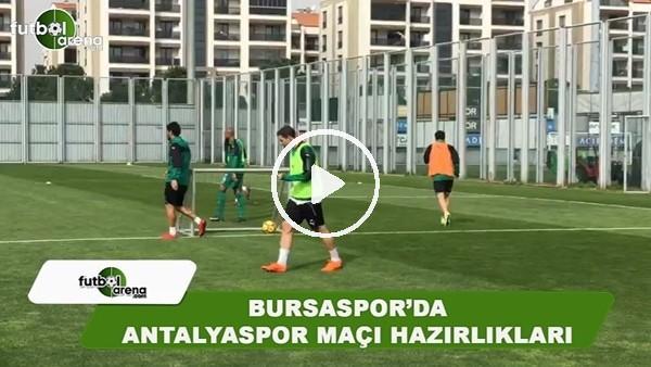 Bursaspor'da Antalyaspor maçı hazırlıkları