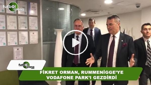 Fikret Orman, Rummennigge'ye Vodafone Park'ı gezdirdi