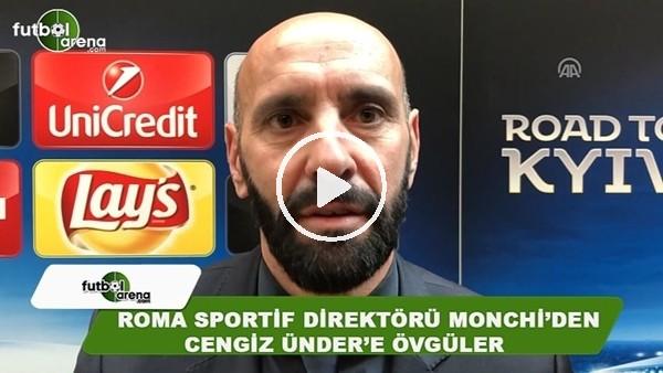 Roma Sportif Direktörü Monchi'den Cengiz Ünder'e övgüler