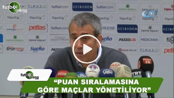 """Kemal Özdeş: """"Puan sıralamasına göre maçlar yönetiliyor"""""""