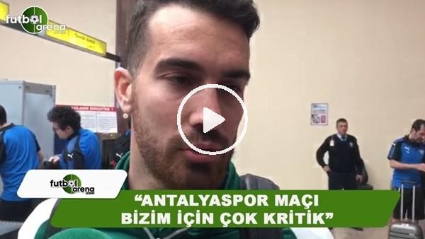 """Harun Tekin: """"Antalyaspor maçı bizim için çok kritik"""""""