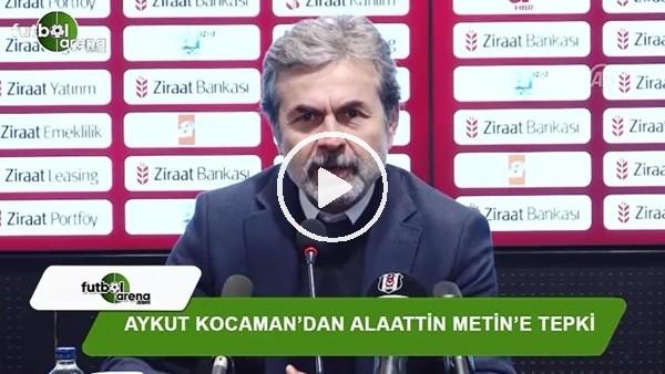 Aykut Kocaman'dan Alaattin Metin'e tepki