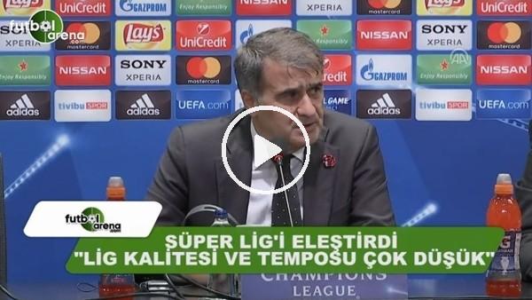 """Şenol Güneş: """"Süper Lig kalitesi ve temposu çok düşük"""""""