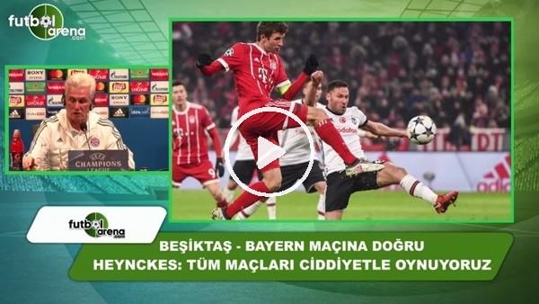 """Jupp Heynckes: """"Tüm maçları ciddiye alarak oynuyoruz"""""""