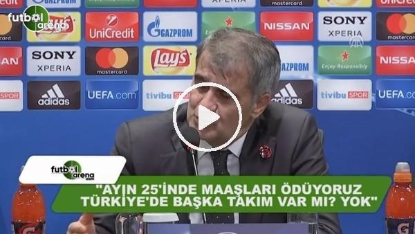 """Şenol Güneş: """"Ayın 25'inde maaşları ödüyoruz, Türkiye'de başka kulüp var mı? yok"""""""