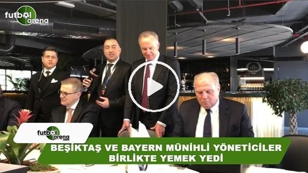 Beşiktaş ve Bayern Münihli yöneticiler birlikte yemek yedi