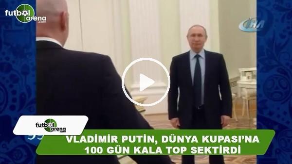 Putin, Dünya Kupası'na 100 gün kala Kremlin'de top sektirdi