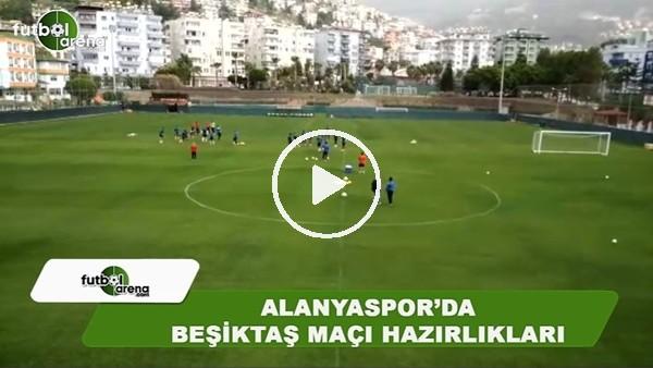 Aytemiz Alanyaspor'da Beşiktaş maçı hazırlıkları