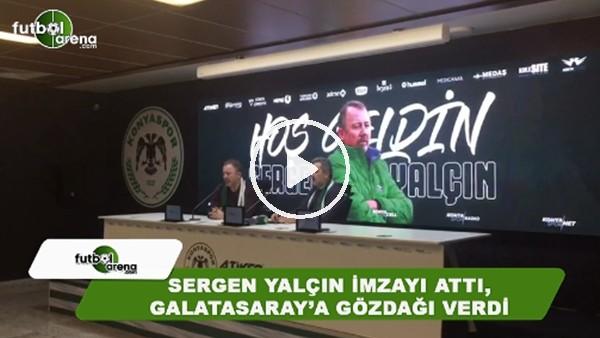 Sergen Yalçın imzayı attı, Galatasaray'a gözdağı verdi