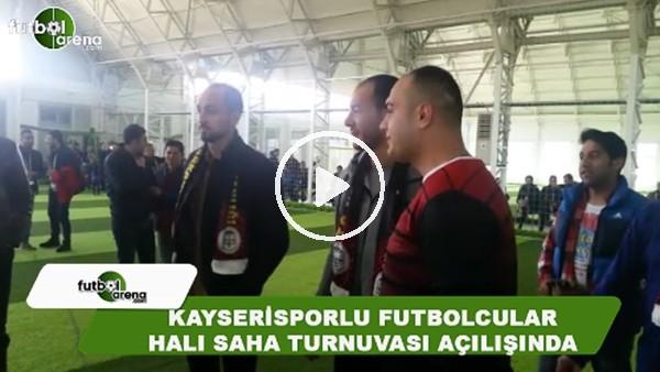 Kayserisporlu futbolcular halı saha turnuvası açılışında