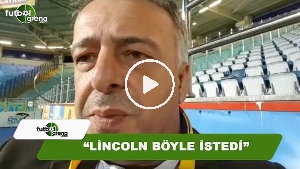 """FutbolArena Rize muhabiri Selim Denizalp: """"Lincoln böyle istedi"""""""