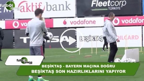 Beşiktaş, Bayern Münih maçına hazır!