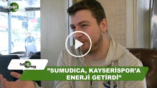 """Uğur Karakullukçu: """"Sumudica, Kayserispor'a enerji getirdi"""""""