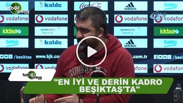 """Ümit Özat: """"En iyi ve derin kadro Beşiktaş'ta"""""""