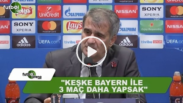 """Şenol Güneş: """"Keşke Bayern Münih ile 3 maç daha yapsak"""""""