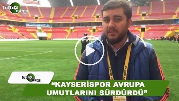 """Memduh Borazan: """"Kayserispor, Avrupa umutlarını sürdürdü"""""""