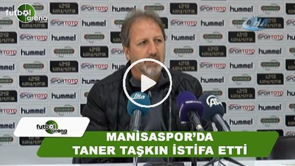 Manisaspor'da Teknik Direktör Taner Taşkın istifasını duyurdu