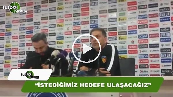 """Kayserispor Yardımcı Antrenörü Hakan Ertürk: """"İstediğimiz hedefe ulaşacağız"""""""