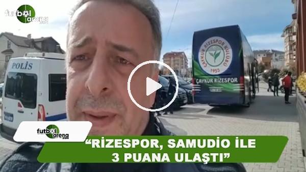 """Selim Denizalp: """"Rizespor golcüsü Samudio ile 3 puana ulaştı"""""""