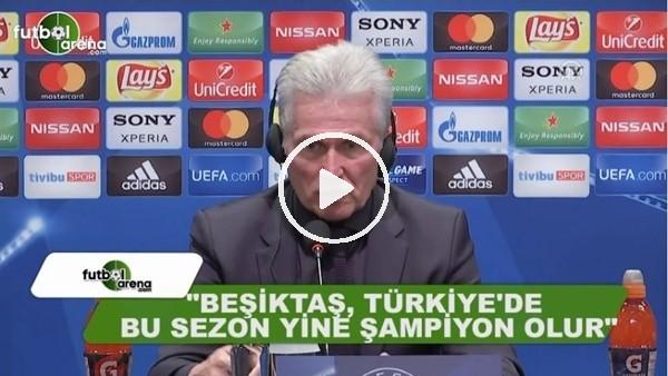 """Jupp Heynckes: """"Beşiktaş ligde şampiyon olur"""""""