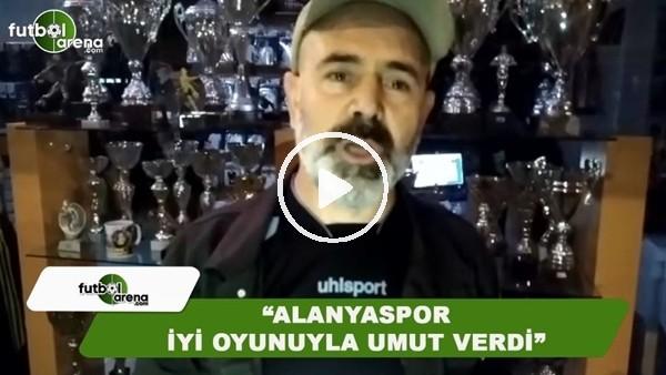 """FutbolArena muhabiri Ercan Yıldırım: """"Alanyaspor iyi oyunuyla umut verdi"""""""