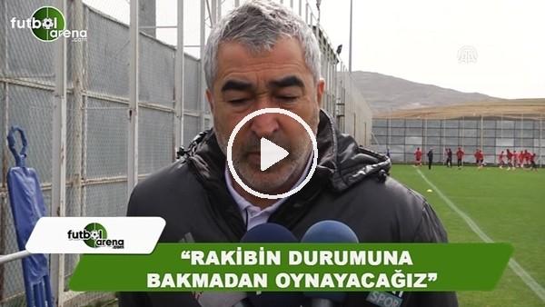 """Samet Aybaba: """"Rakibin durumuna bakmadan oynayacağız"""""""