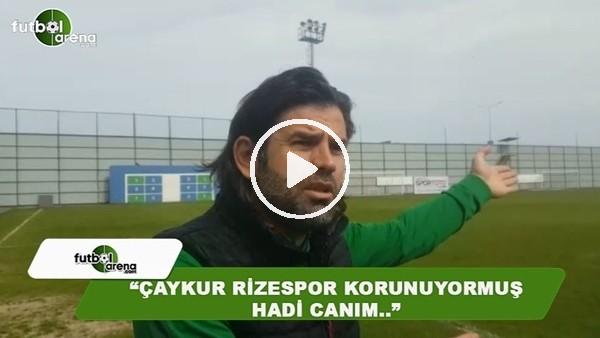 """İbrahim Üzülmz: """"Çaykur Rizespor korunuyormuş, Hadi canım...."""""""
