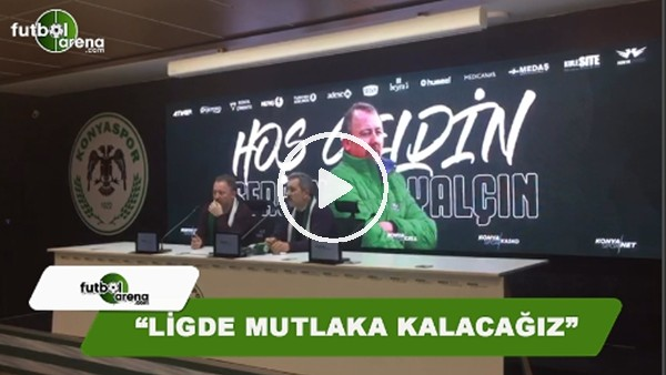 """Konyaspor Başkanı Fatih Yılmaz: """"Ligde mutlaka kalacağız"""""""