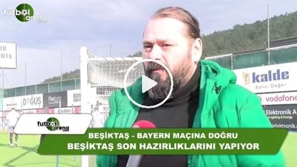 Ali Aydın, Beşiktaş - Bayern Münih maçı öncesi FutbolArena'ya değerlendirmeler yaptı