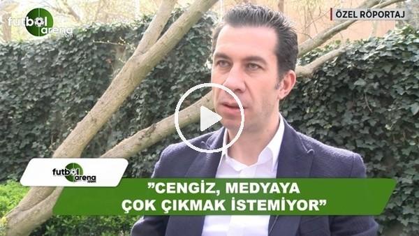"""Ömer Uzun: """"Cengiz Ünder medyaya çok çıkmak istemiyor"""""""