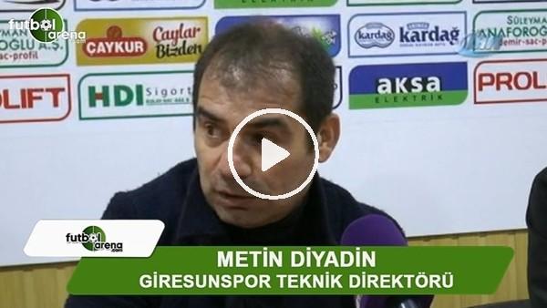 """Metin Diyadin: """"Enteresan ve talihsiz goller yedik"""""""