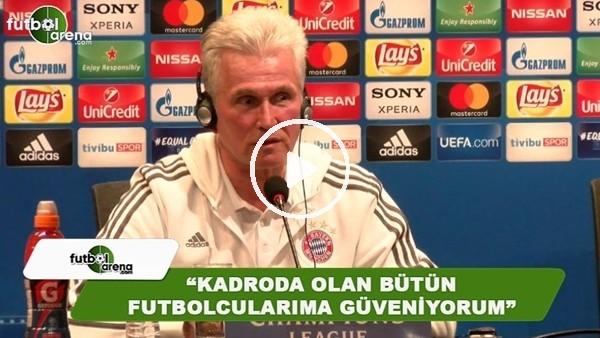 """Jupp Heynckes: """"Kadroda olan bütün futbolcualarıma güveniyorum"""""""