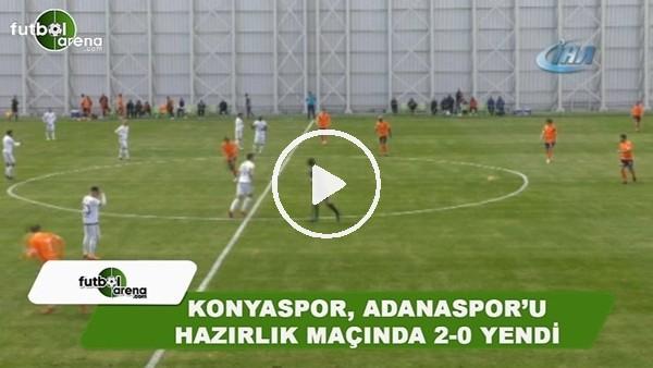Konyaspor, Adanaspor'u hazırlık maçında 2-0 yendi